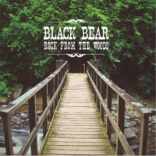 BLACK BEAR - Rock From The Woods