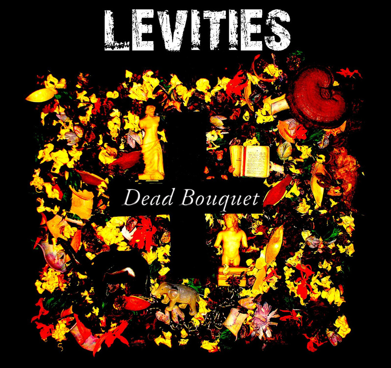 LEVITIES - Dead Bouquet