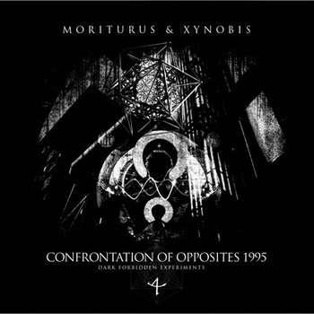 MORITURUS / XYNOBIS - Confrontation Of Opposites 1995: Dark Forbidden Experiments