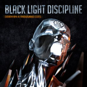 BLACK LIGHT DISCIPLINE - Death By A Thousand Cuts
