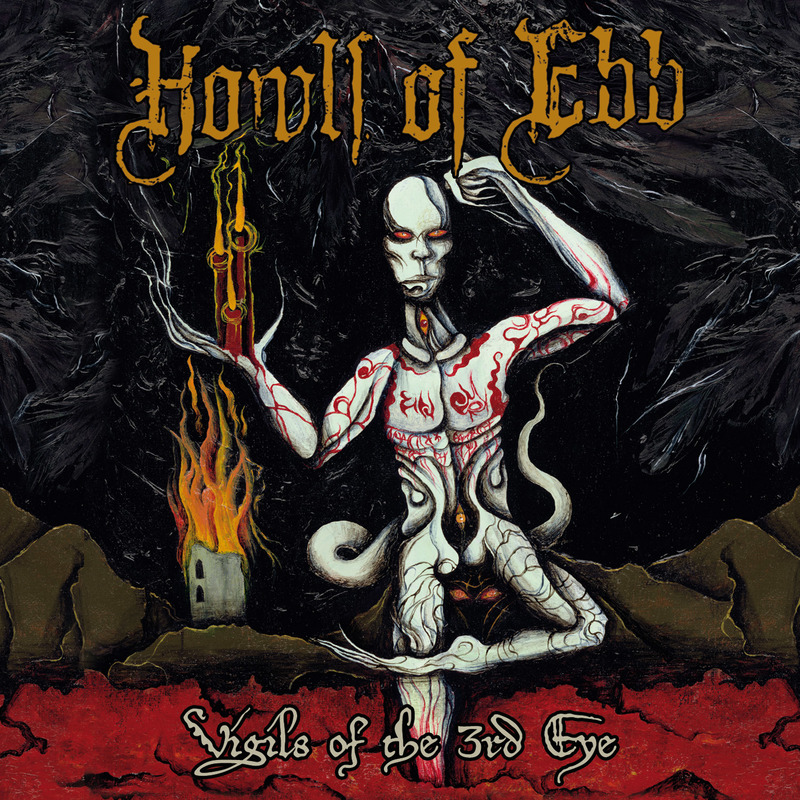 HOWLS OF EBB - Vigils Of The Third Eye