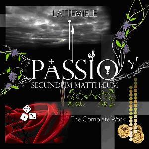 LATTE E MIELE - Passio Secundum Mattheum (The Complete Work)