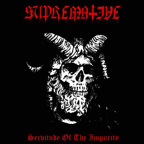 SUPREMATIVE - Servitude Of The Impurity