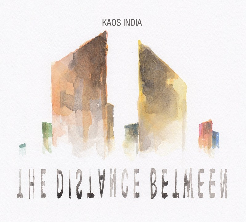 KAOS INDIA - The Distance Between
