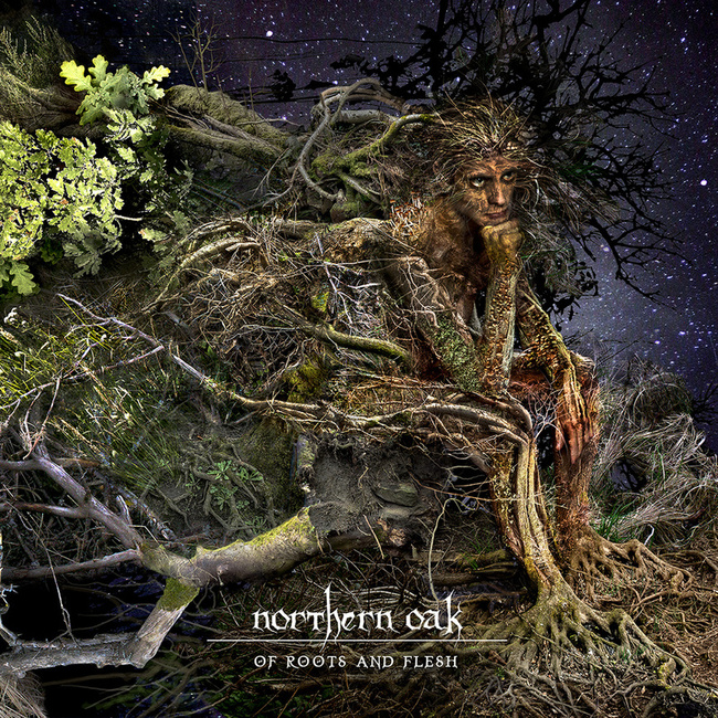 NORTHERN OAK - Of Roots And Flesh