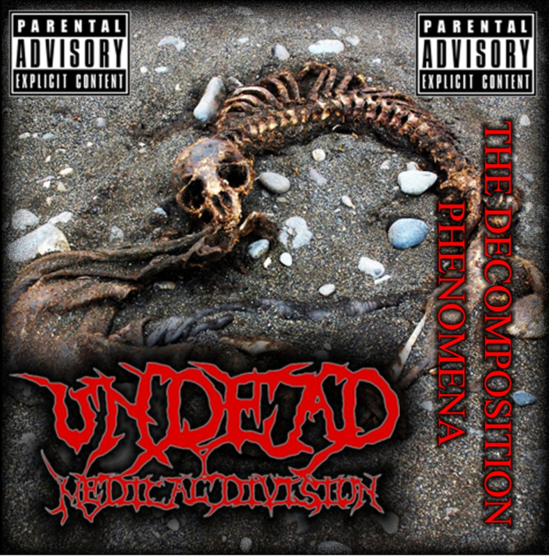 UNDEAD MEDICAL DIVISION - The Decomposition Phenomena