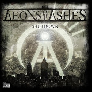 AEONS OF ASHES - Shutdown
