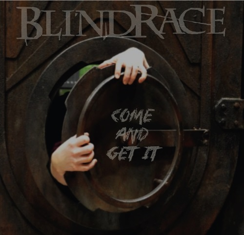 BLIND RACE - Come And Get It