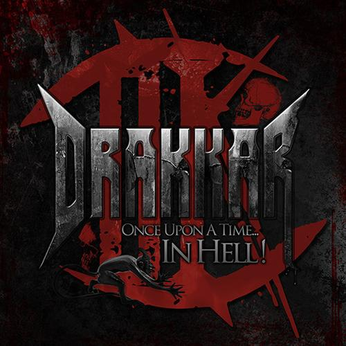 DRAKKAR - Once Upon A Time... In Hell!