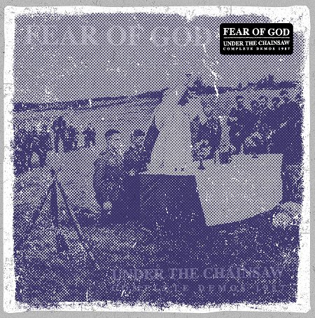FEAR OF GOD - Under The Chainsaw - Complete Demos 1987