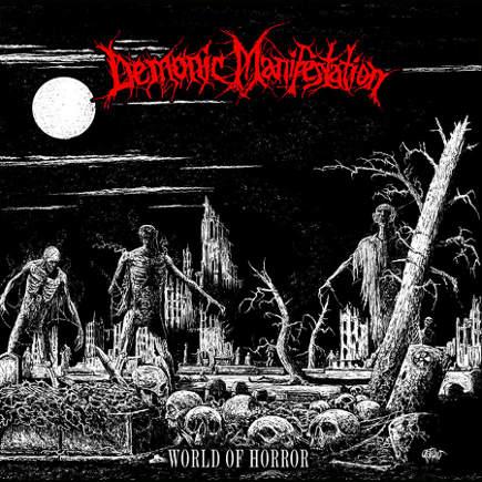 DEMONIC MANIFESTATION - World Of Horror