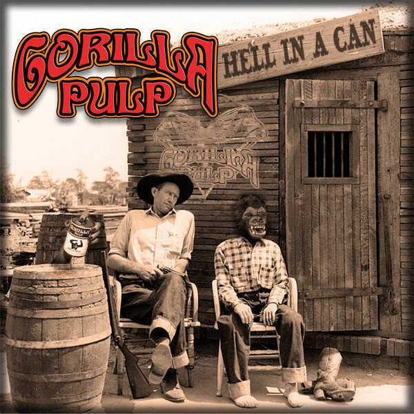 GORILLA PULP - Hell In A Can