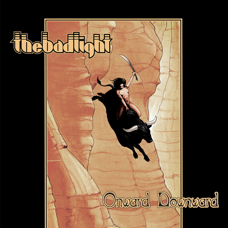 THE BAD LIGHT - Onward Downward