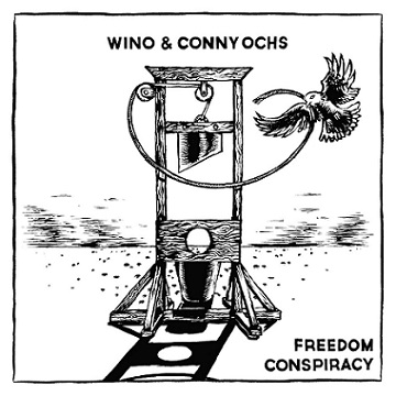 WINO & CONNY OCHS - Freedom Conspiracy