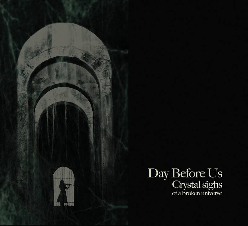 DAY BEFORE US - Crystal Sights Of A Broken Universe
