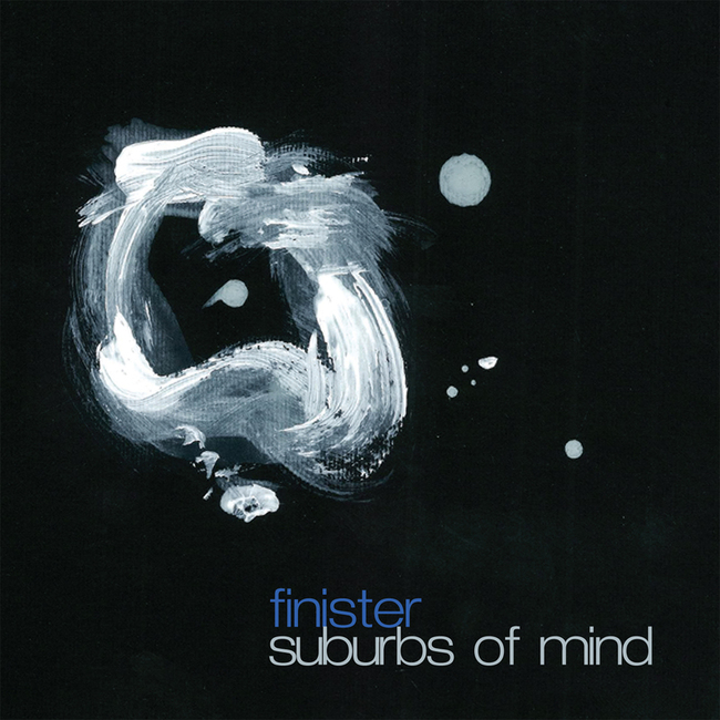 FINISTER - Suburbs Of Mind