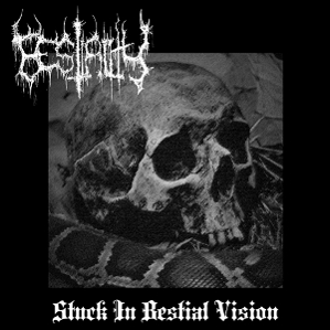 BESTIALITY - Stuck In Bestial Vision