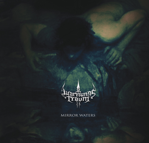 WARNUNGSTRAUM - Mirror Waters
