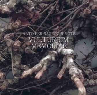 VULTURIUM MEMORIAE - Nato Per Ragioni Ignote