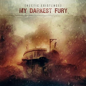 MY DARKEST FURY - Hectic Existence