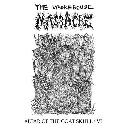 THE WHOREHOUSE MASSACRE - Altar Of The Goat Skull / VI