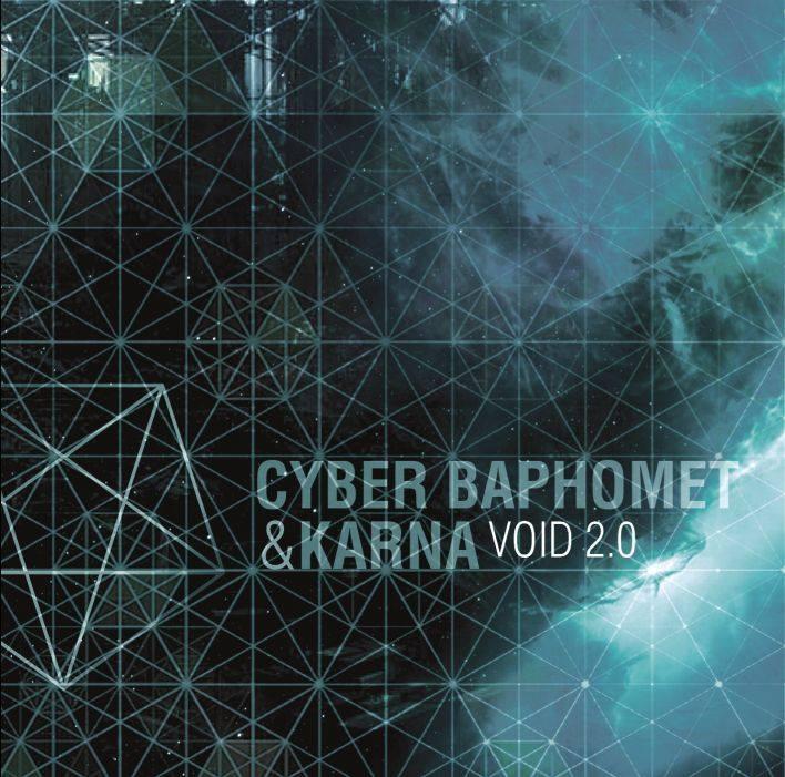 CYBER BAPHOMET / KARNA - Void 2.0