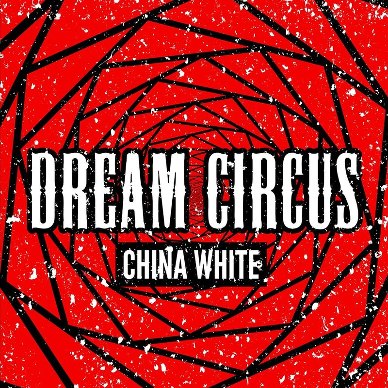 DREAM CIRCUS - China White
