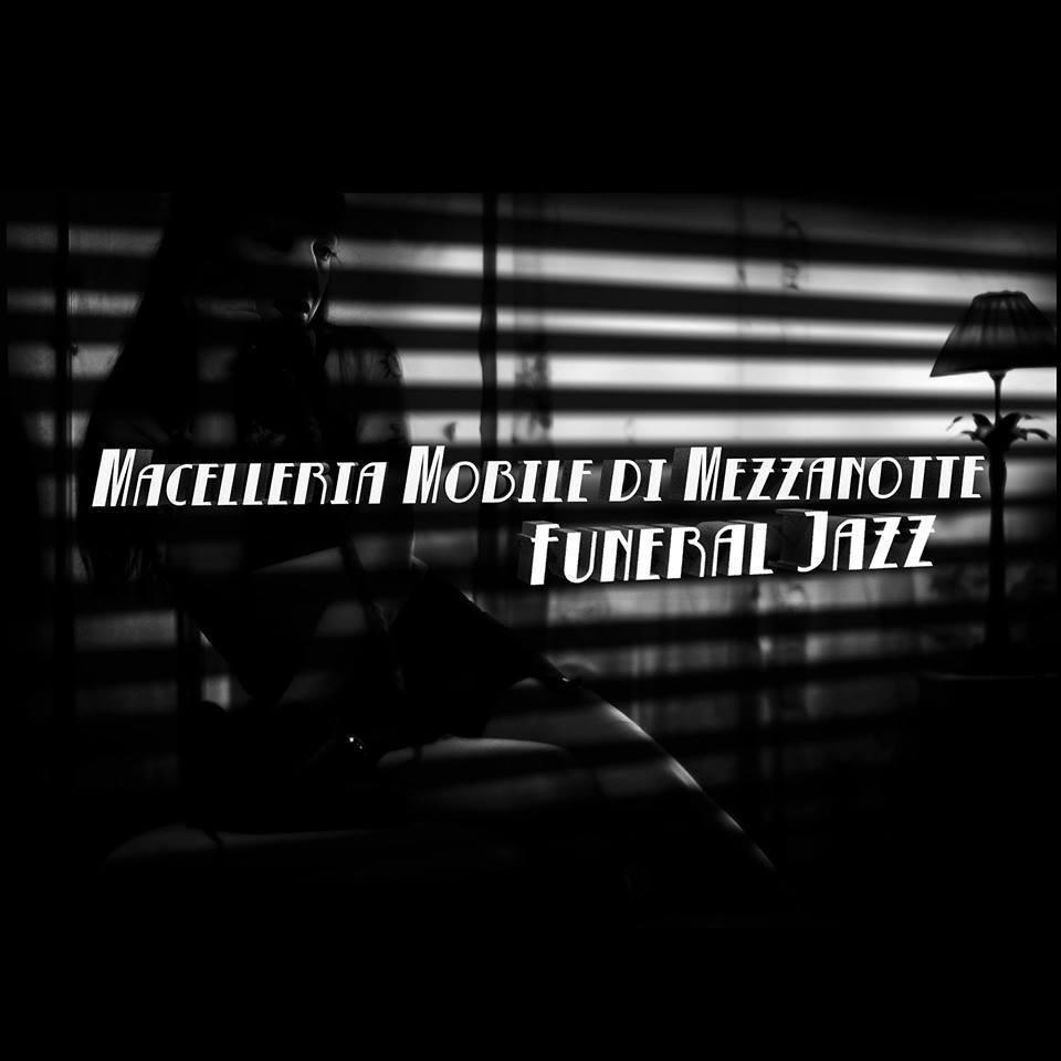 MACELLERIA MOBILE DI MEZZANOTTE - Funeral Jazz