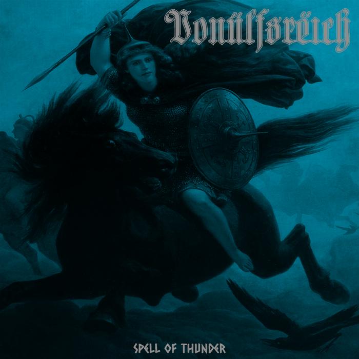 VONÜLFSRËICH - Spell Of Thunder [2015]