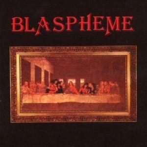 BLASPHEME - Blaspheme