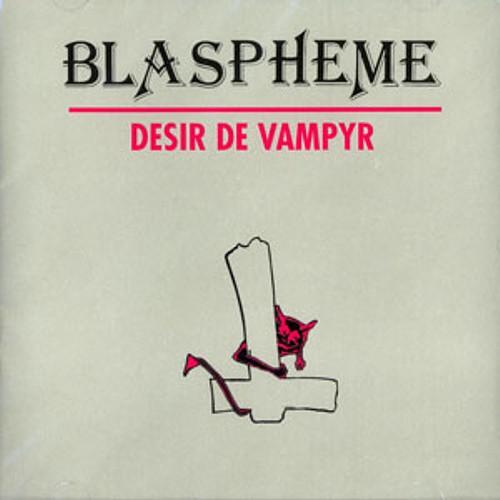 BLASPHEME - Désir De Vampyr