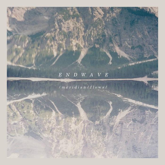 ENDWAVE - Meridian Flows