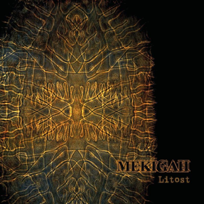 MEKIGAH - Litost