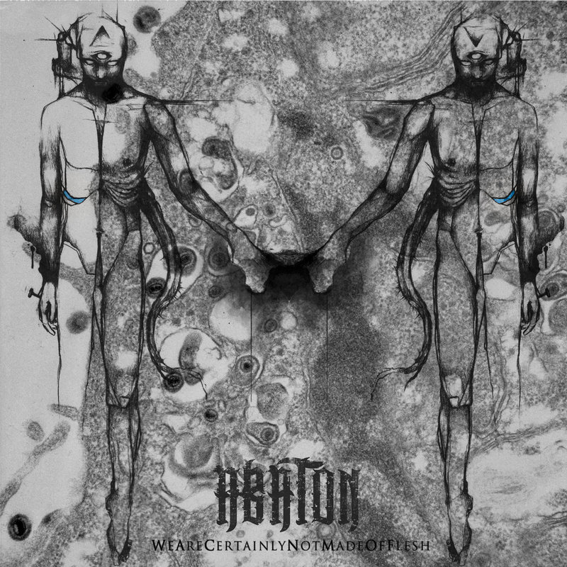 ABATON - We Are Certainly Not Made Of Flesh