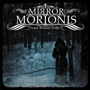 MIRROR MORIONIS - Last Winter Tolls