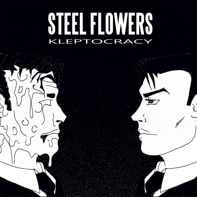 STEEL FLOWERS - Kleptocracy