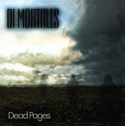 DI MORTALES - Dead Pages