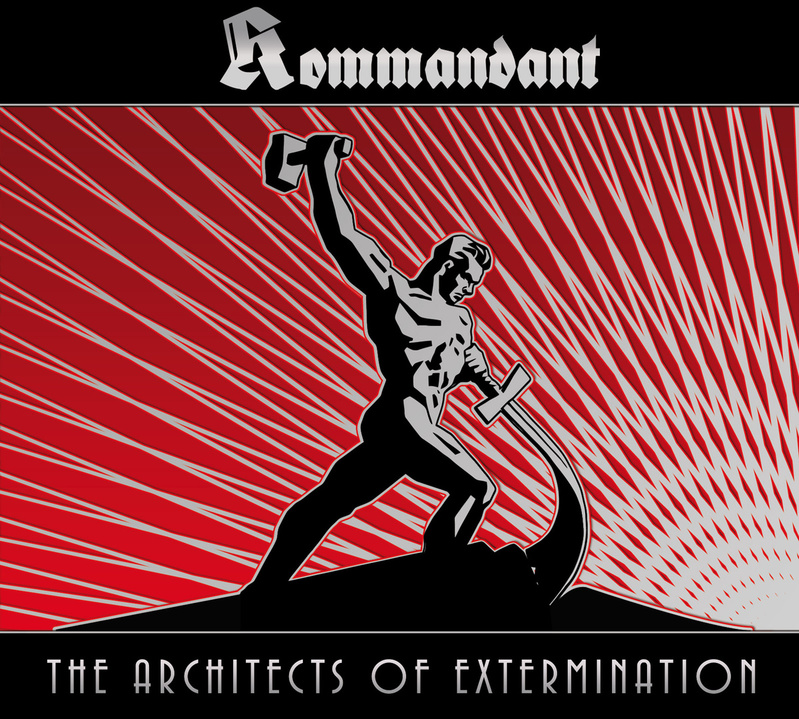 KOMMANDANT - The Architects Of Extermination