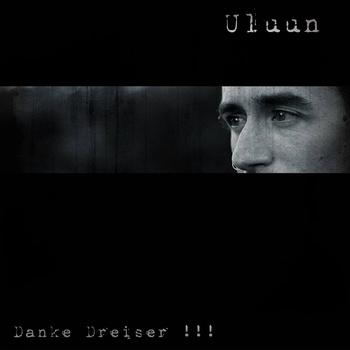 ULUUN - Danke Dreiser !!!