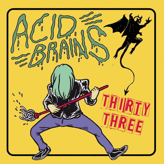ACID BRAINS - Thirty Three