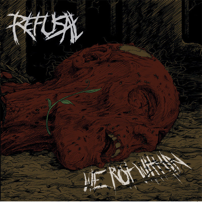 REFUSAL - We Rot Whitin
