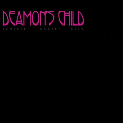 DEAMON'S CHILD - Scherben Müssen Sein