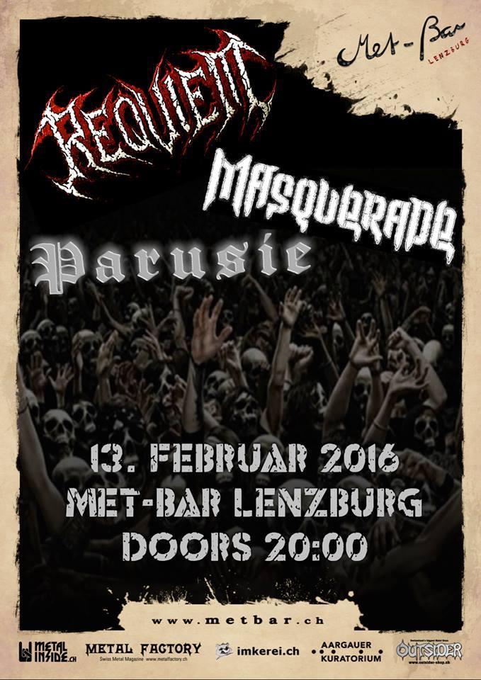 REQUIEM + Masquerade + Parusie (13/02/2016 @ Met-Bar, Lenzburg, Svizzera)