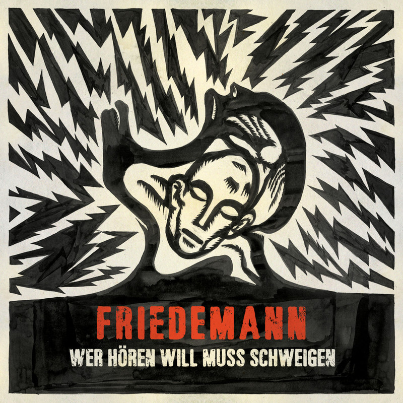 FRIEDEMANN - Wer Hören Will Muss Schweigen