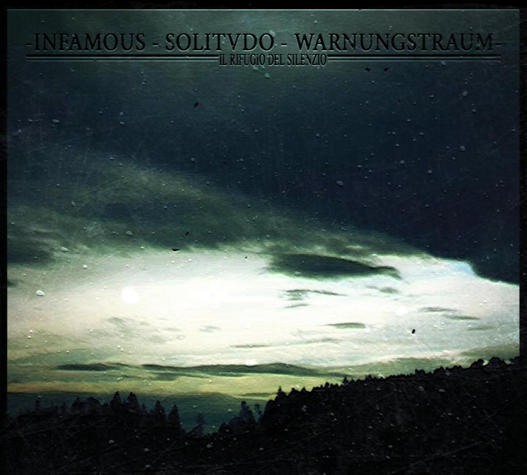 INFAMOUS / SOLITVDO / WARNUNGSTRAUM - Il Rifugio Del Silenzio