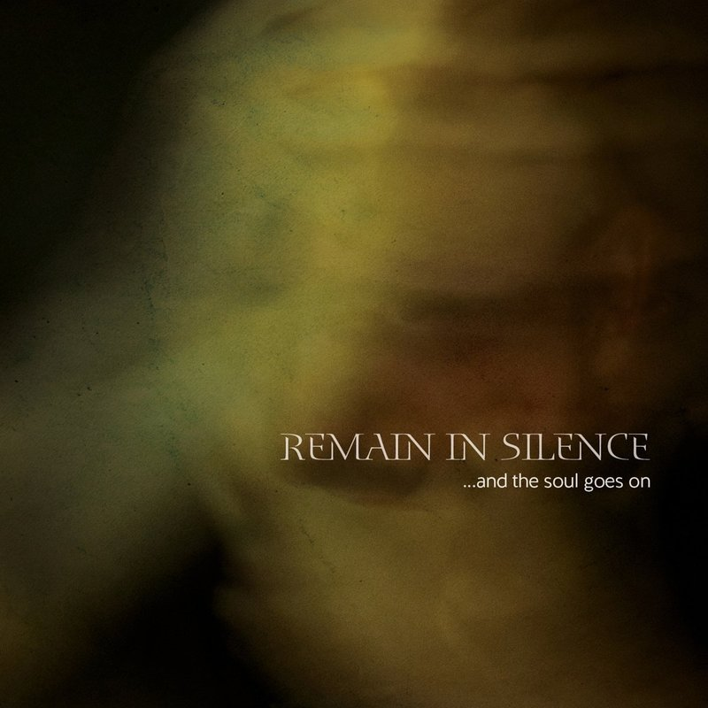 REMAIN IN SILENCE - ...And The Soul Goes On