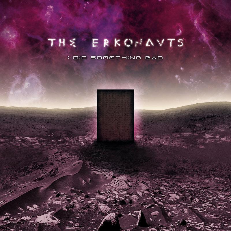 THE ERKONAUTS - I Did Something Bad