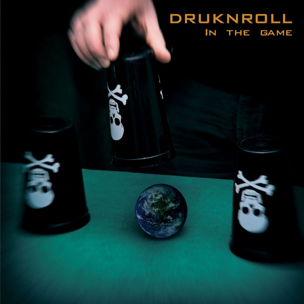 DRUKNROLL - In The Game