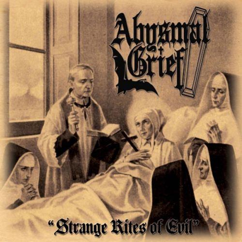 ABYSMAL GRIEF - Strange Rites Of Evil