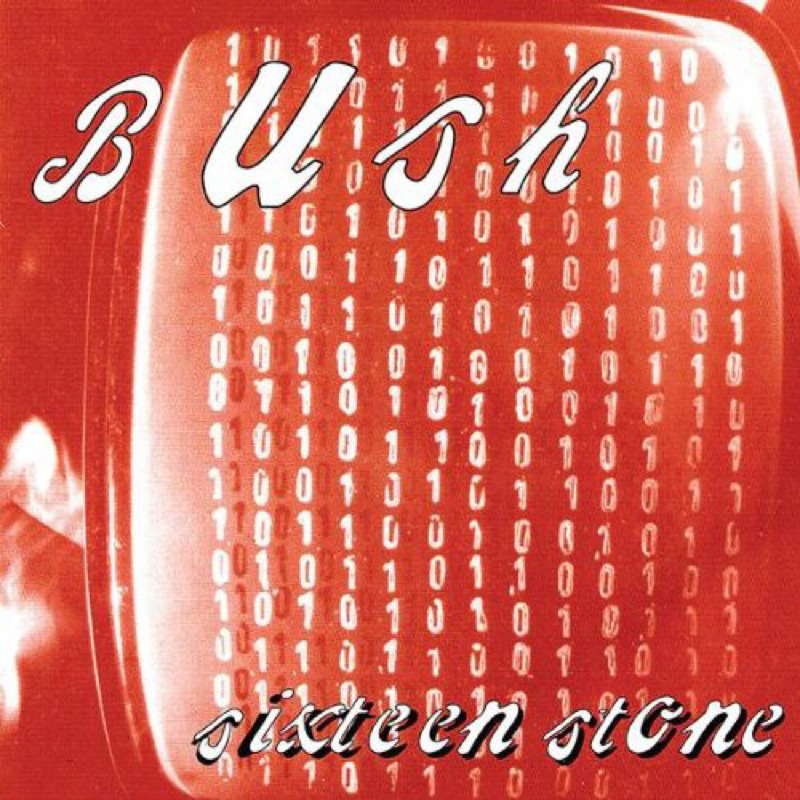 BUSH - Sixteen Stone